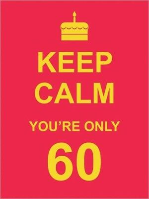 Keep Calm You're Only 60 (Hardcover), 9781849532242
