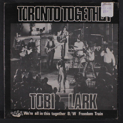 TORONTO TOGETHER IS TOBI LARK : We're All In This Together / Freedom Train 45