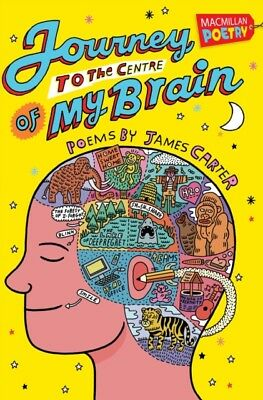 Journey to the Centre of My Brain (MacMillan Poetry) (Paperback),...