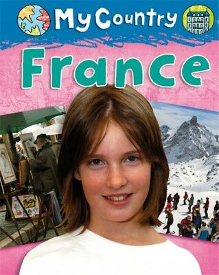 My Country: France (Paperback), Lynch, Annabelle, 9781445126982