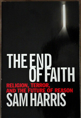 The End of Faith Religion, Terror, and the Future of Reason Sam Harris paperback