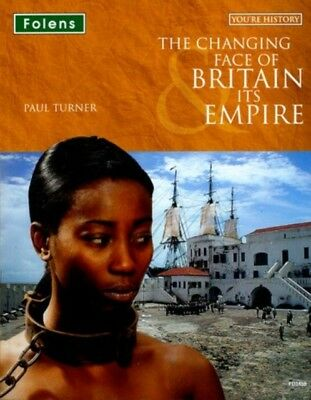 The Changing Face of Britain & Its Empire: Student Book (You're H...