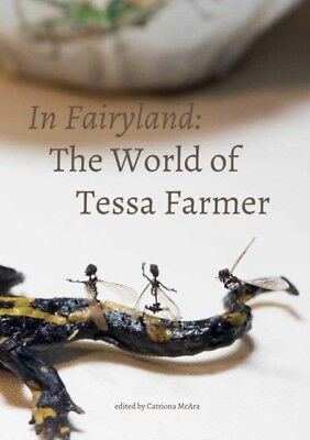 IN FAIRYLAND: THE WORLD OF TESSA FARMER, McAra, Catriona, 9781907...