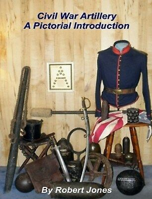 "Signed! ""civil War Artillery - A Pictorial Introduction"" By Robert Jones"