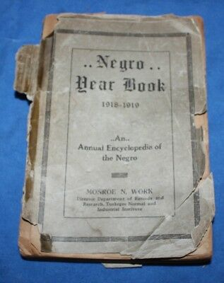 1918-19 NEGRO YEARBOOK An Annual Encyclopedia by Monroe Work, Tuskegee Institute