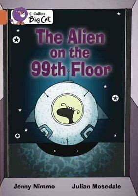 The Alien on the 99th Floor: Band 12/Copper by Jenny Nimmo (Mixed media...
