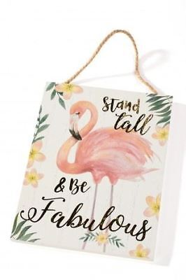 Wooden Hanging Tropical Foil Stand Tall and Be Fabulous Flamingo Sign Plaque