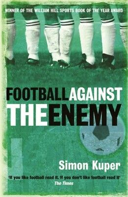 Football Against The Enemy (Paperback), Kuper, Simon, 9780752848778