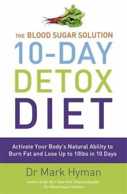 The Blood Sugar Solution 10-Day Detox Diet Activate Your Body's... 9781444751550