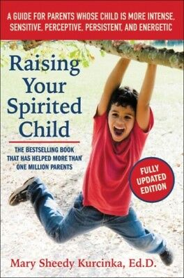 Raising Your Spirited Child, Third Edition: A Guide for Parents W...