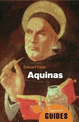 Aquinas: A Beginner's Guide (Beginner's Guides) (Paperback), Fese...