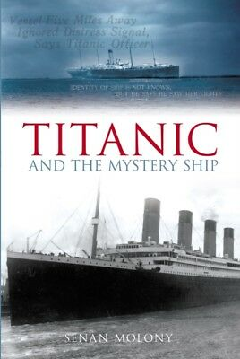 Titanic and the Mystery Ship (Paperback), Moloney, Senan, 9780752...