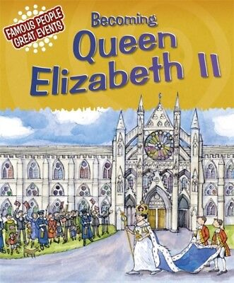 Becoming Queen Elizabeth II (Famous People, Great Events) (Paperb...