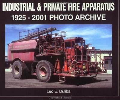 Industrial & Private Fire Apparatus: 1925-2001 Photo Archive book