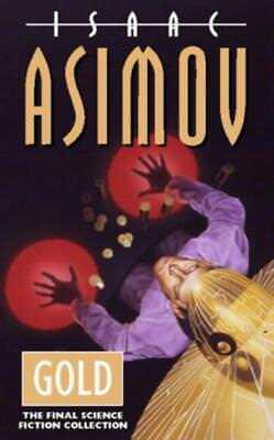 Gold: The Final Science Fiction Collection - Isaac Asimov - Acceptable - Pape...