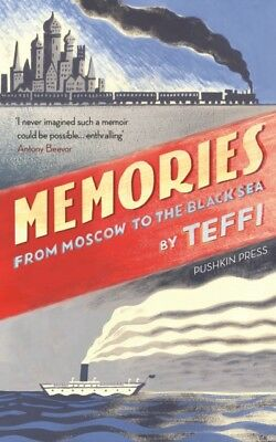 Memories - From Moscow to the Black Sea (Hardcover), Teffi, Chand...
