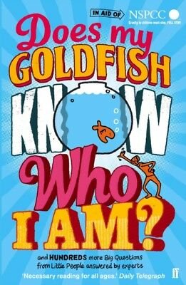 Does My Goldfish Know Who I Am?: and hundreds more Big Questions ...