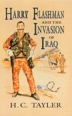 Harry Flashman and the Invasion of Iraq (Hardcover), Tayler, H. C...