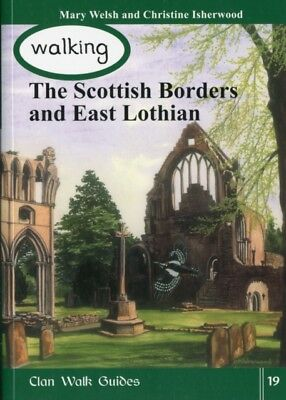 Walking the Scottish Border and East Lothian (Walking Scotland Se...