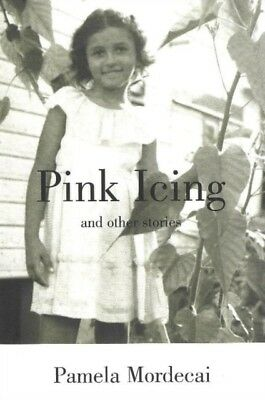 Pink Icing and Other Stories (Paperback), Mordecai, Pamela, 97818...