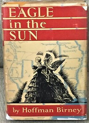 Hoffman Birney Eagle in the Sun First Edition