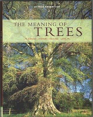 Meaning of Trees - Botany, History, Healing, Lore - NEW - Hardcover w/ Jacket