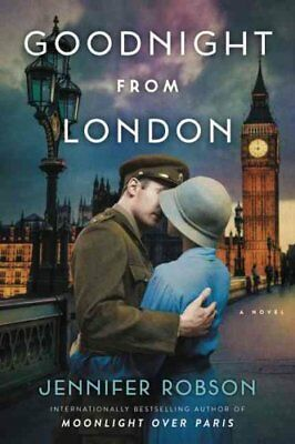 Goodnight from London: A Novel by Jennifer Robson (Paperback, 2017)