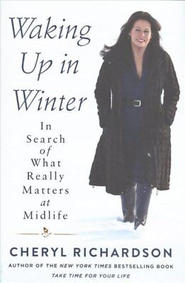 Waking Up in Winter In Search of What Really Matters at Midlife 9780062681669