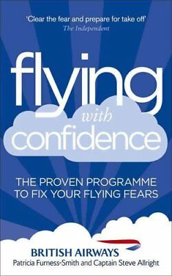 Flying with Confidence The proven programme to fix your flying ... 9780091947859
