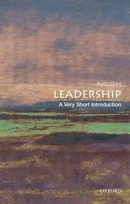 Leadership: A Very Short Introduction by Keith Grint 9780199569915