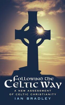 Following The Celtic Way A New Assessment of Celtic Christianity 9780232533415