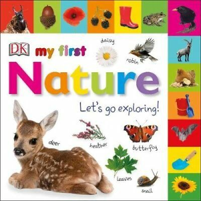 My First Nature Let's Go Exploring by DK 9780241327302 (Board book, 2018)