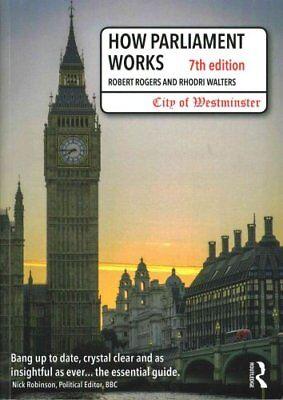 How Parliament Works by Robert Rogers 9780273790372 (Paperback, 2015)