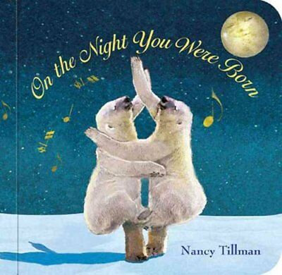 On the Night You Were Born by Nancy Tillman 9780312601553 (Board book, 2013)