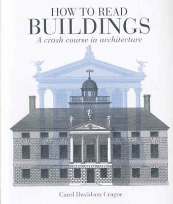 How to Read Buildings A Crash Course in Architecture 9780713686722