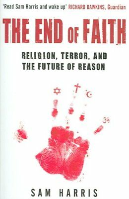 The End of Faith Religion, Terror, and the Future of Reason 9780743268097