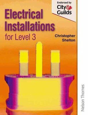 Electrical Installations for NVQ Level 3 by Christopher Shelton 9780748796021
