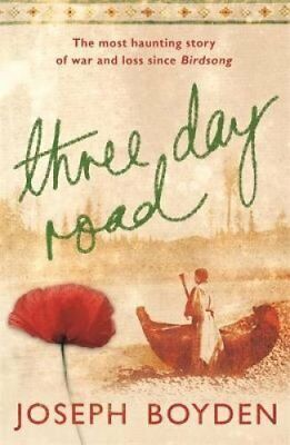Three Day Road by Joseph Boyden 9780753820810 (Paperback, 2006)