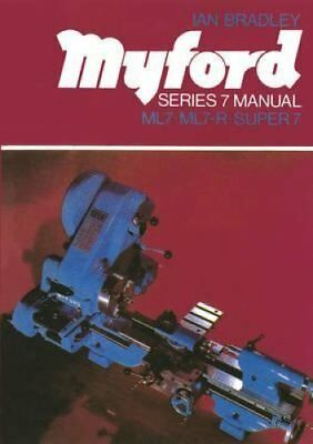 Myford Series 7 Manual ML7, ML7-R, Super 7 by Ian C. Bradley 9780852427750