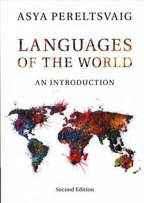 Languages of the World An Introduction by Asya Pereltsvaig 9781316621967
