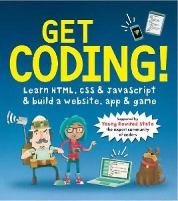 Get Coding! Learn HTML, CSS, and JavaScript and Build a Website... 9781406366846