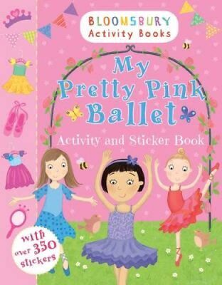 My Pretty Pink Ballet Activity and Sticker Book 9781408847329 (Paperback, 2014)