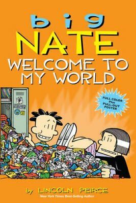 Big Nate: Welcome to My World by Lincoln Peirce 9781449462260 (Paperback, 2015)
