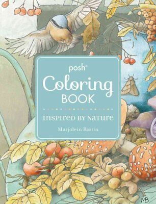 Posh Adult Coloring Book: Inspired by Nature by Marjolein Bastin (Paperback,...