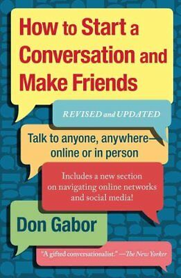 How To Start A Conversation And Make Friends Revised And Updated 9781451610994