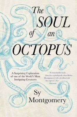 The Soul of an Octopus A Surprising Exploration Into the Wonder... 9781471146756