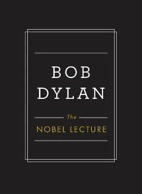 The Nobel Lecture by Bob Dylan 9781471172182 (Hardback, 2017)