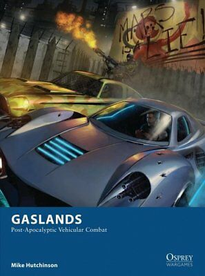 Gaslands Post-Apocalyptic Vehicular Combat by Mike Hutchinson 9781472818539