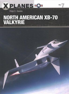 North American XB-70 Valkyrie by Peter E. Davies 9781472825032 (Paperback, 2018)