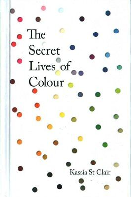 The Secret Lives of Colour by Kassia St Clair 9781473630819 (Hardback, 2016)